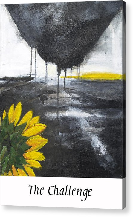 Sunflower Acrylic Print featuring the painting The Challenge by Cecilia August Sand