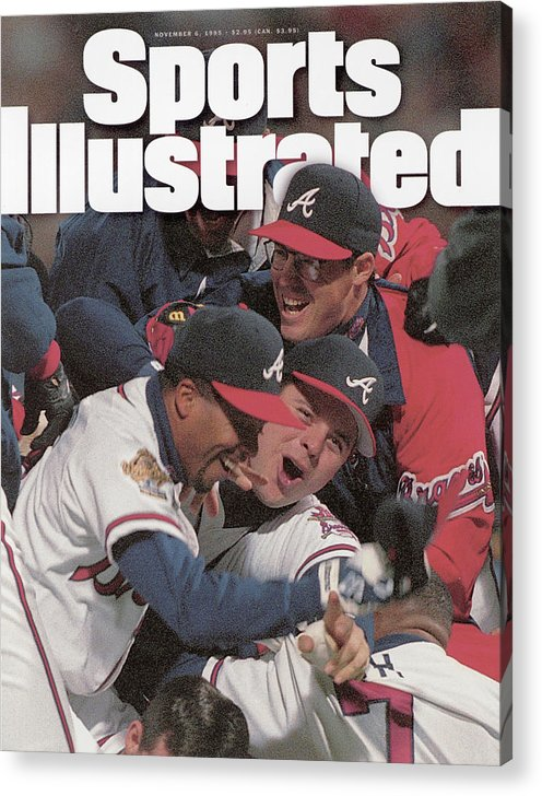 Atlanta Acrylic Print featuring the photograph Atlanta Braves, 1995 World Series Sports Illustrated Cover by Sports Illustrated