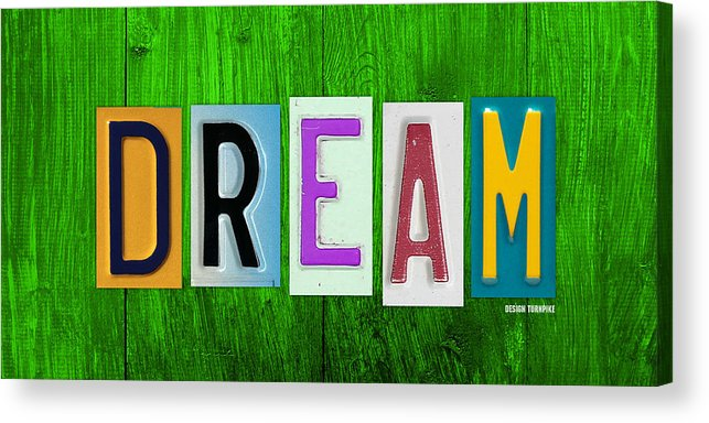 Dream License Plate Letter Vintage Phrase Artwork On Green Acrylic Print featuring the mixed media Dream License Plate Letter Vintage Phrase Artwork On Green by Design Turnpike