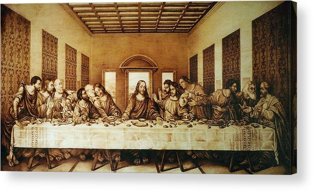 Dino Muradian Acrylic Print featuring the pyrography The Last Supper by Dino Muradian