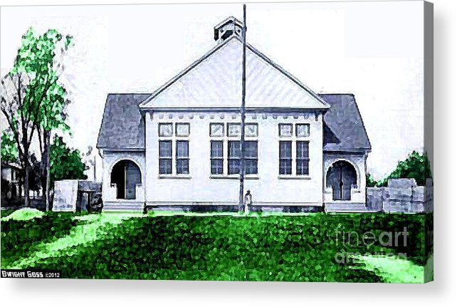 Schoolhouses Acrylic Print featuring the painting The National Museum Of Architecture In Sloansville N Y In 1905 by Dwight Goss