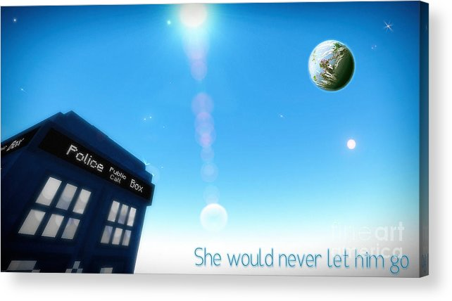 Doctor Who Acrylic Print featuring the digital art She Would Never Let Him Go by Robert Radmore