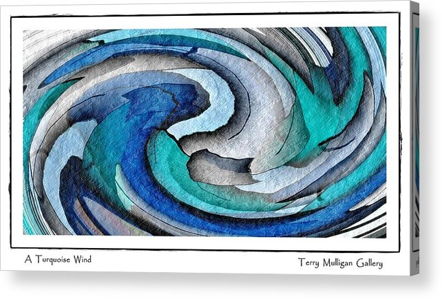 Abstract Acrylic Print featuring the digital art A Turquoise Wind by Terry Mulligan
