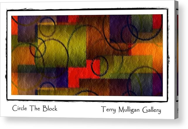 Abstract Acrylic Print featuring the digital art Circle The Block by Terry Mulligan