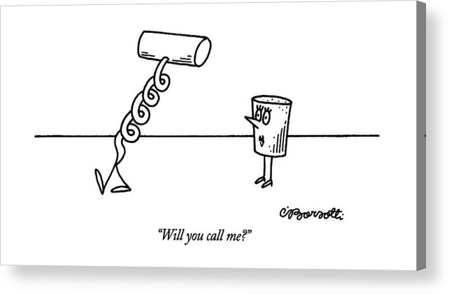 Female Cork Asks Male Corkscrew As He Walks Away.  Sex Acrylic Print featuring the drawing Will You Call Me? by Charles Barsotti