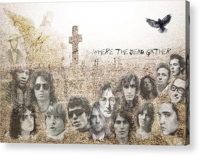 Rock'n'roll Acrylic Print featuring the photograph Where The Dead Gather by Stephen Walker