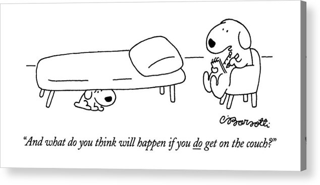Acrylic Print featuring the drawing And What Do You Think Will Happen If You Do Get by Charles Barsotti