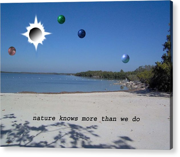 Sci-fi Landscape Acrylic Print featuring the photograph Nature Knows More Than We Do by Giles b Liddell