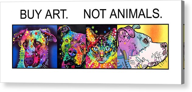 Dog Acrylic Print featuring the painting Buy Art Not Animals by Dean Russo