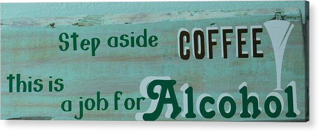 Wooden Sign Acrylic Print featuring the mixed media Spiked Coffee by Cindy DeGrasse
