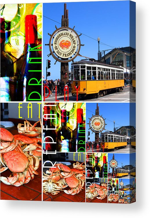 Color Acrylic Print featuring the photograph Eat Drink Play Repeat San Francisco 20140713 Vertical V2 by Wingsdomain Art and Photography
