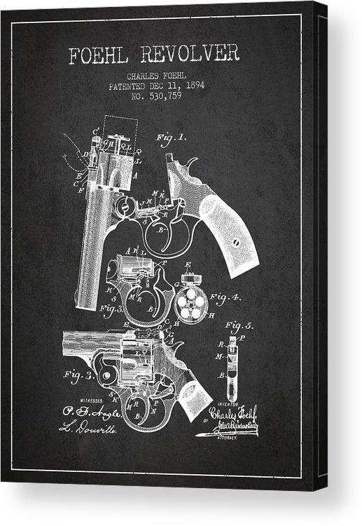 Pistol Acrylic Print featuring the digital art Foehl Revolver Patent Drawing From 1894 - Dark by Aged Pixel