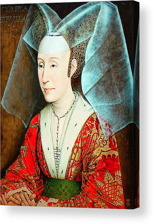 Avantgarde Acrylic Print featuring the photograph Isabella Of Portugal 1397-1471 by Li  van Saathoff