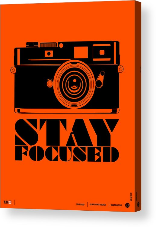 Motivational Acrylic Print featuring the digital art Stay Focused Poster by Naxart Studio