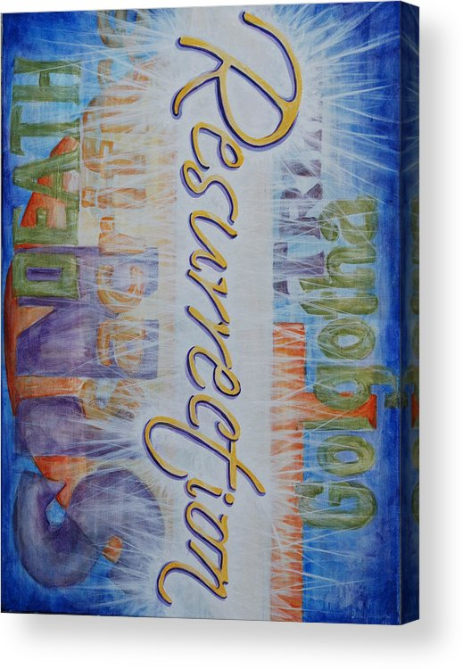 Resurrection Acrylic Print featuring the painting Resurrection by Dee Youmans-Miller