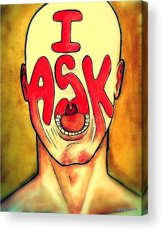 I Ask Acrylic Print featuring the digital art I Ask by Paulo Zerbato