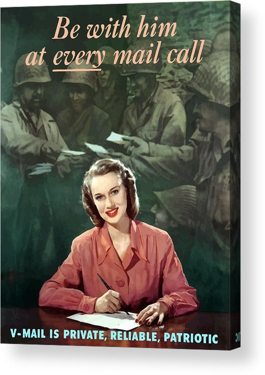 V Mail Acrylic Print featuring the painting Be With Him At Every Mail Call by War Is Hell Store