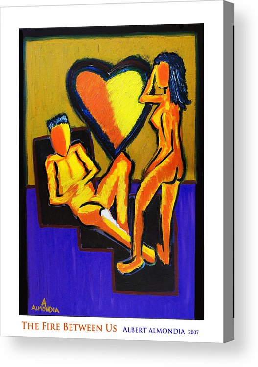 Relationships Acrylic Print featuring the painting The Fire Between Us by Albert Almondia