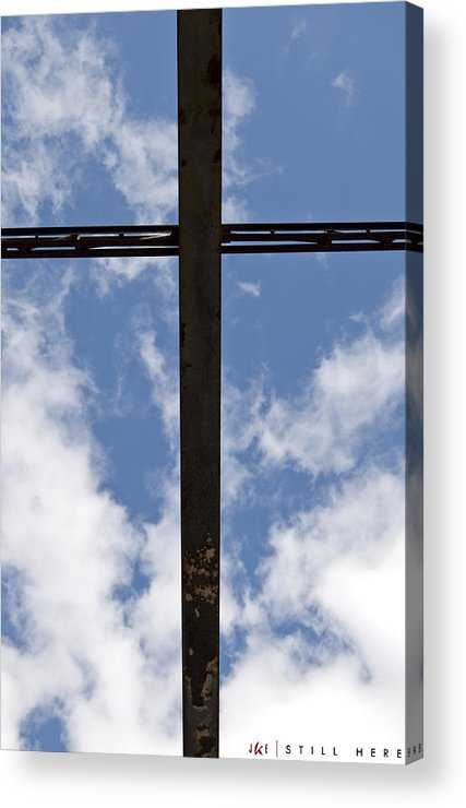 Cross Acrylic Print featuring the photograph Still Here by Jonathan Ellis Keys
