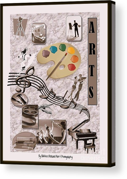 Digital Acrylic Print featuring the photograph Arts Collage by Bobbee Rickard