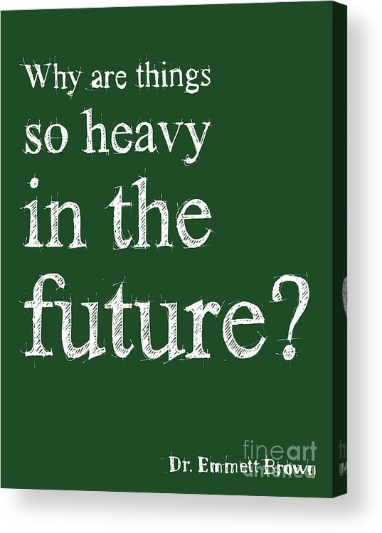 Back To The Future Acrylic Print featuring the drawing Back To The Future - Dr. Emmett Brown Quote by Drawspots Illustrations