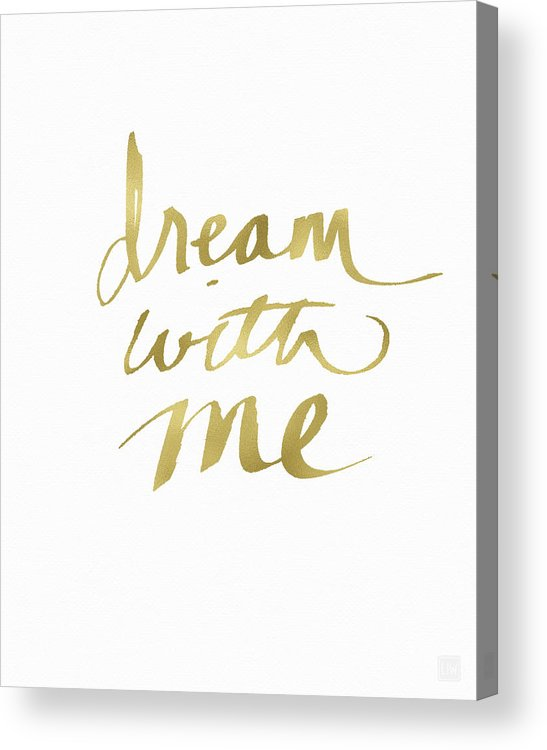 Dream Acrylic Print featuring the painting Dream With Me Gold- Art By Linda Woods by Linda Woods