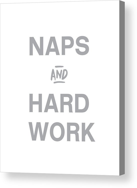 Naps Acrylic Print featuring the digital art Naps And Hard Work- Art By Linda Woods by Linda Woods