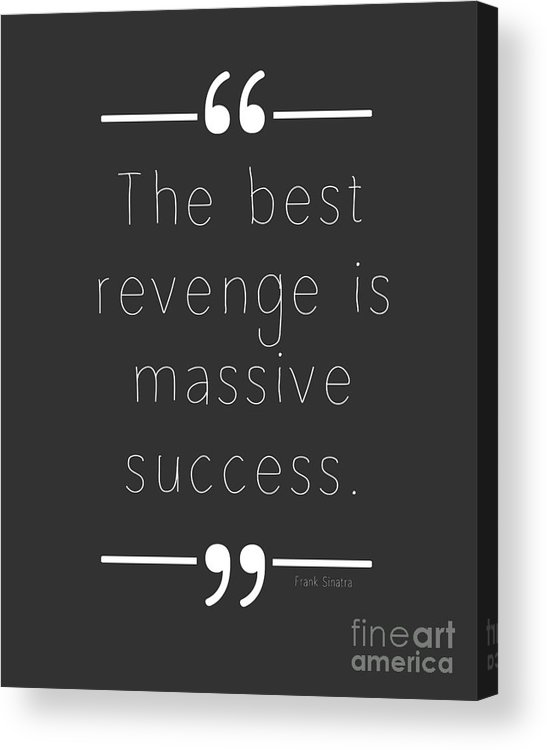 Revenge Acrylic Print featuring the digital art The Best Revenge by L Bee