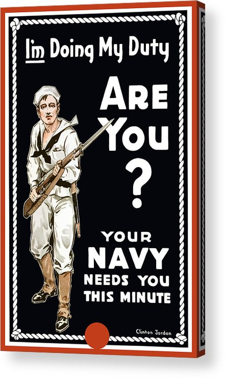Navy Acrylic Print featuring the painting Your Navy Needs You This Minute by War Is Hell Store