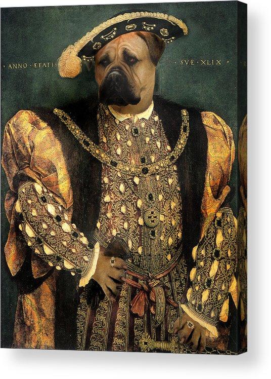 Mastiff Acrylic Print featuring the digital art Henry VIII as a Mastiff by Galen Hazelhofer