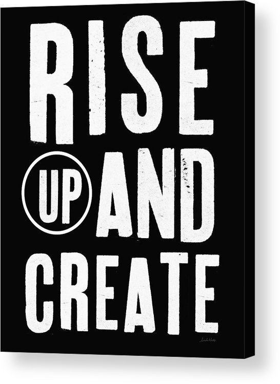 Art Acrylic Print featuring the mixed media Rise Up And Create- Art by Linda Woods by Linda Woods