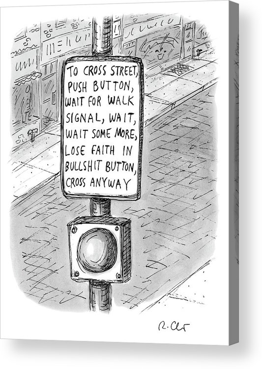 Cross Acrylic Print featuring the drawing To Cross Street by Roz Chast