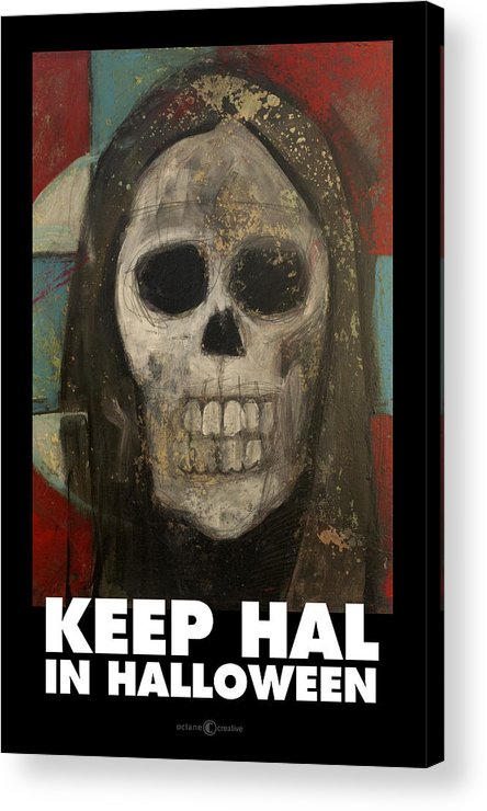 Halloween Acrylic Print featuring the painting Keep Hal In Halloween by Tim Nyberg