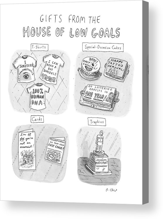 Gifts From The House Of Low Goals Acrylic Print featuring the drawing Gifts From The House Of Low Goals by Roz Chast