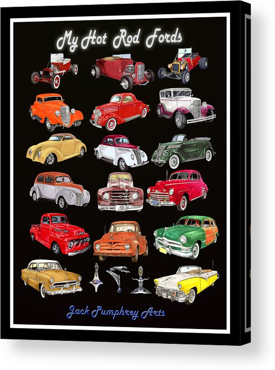Thank You For Buying A 16 X 20 Print Of My Hot Rod Ford Poster To A Buyer From Rochester Acrylic Print featuring the painting Hot Rod Ford Poster by Jack Pumphrey