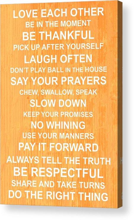 Family+rules Acrylic Print featuring the digital art Family Values by Jaime Friedman