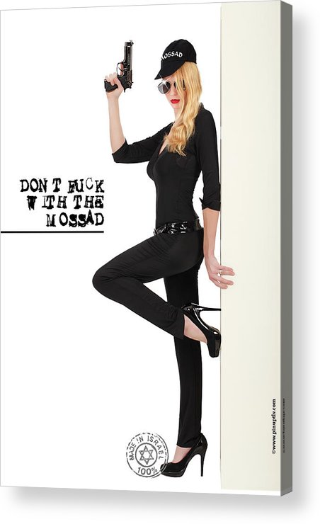 Conceptual Art Acrylic Print featuring the photograph Dont F... With The Mossad by Pin Up TLV