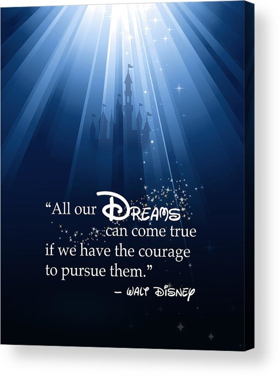 Disney Acrylic Print featuring the digital art Dreams Can Come True by Nancy Ingersoll