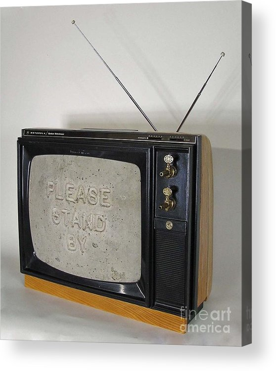 Tv Set Acrylic Print featuring the sculpture Please Stand By by Bill Czappa