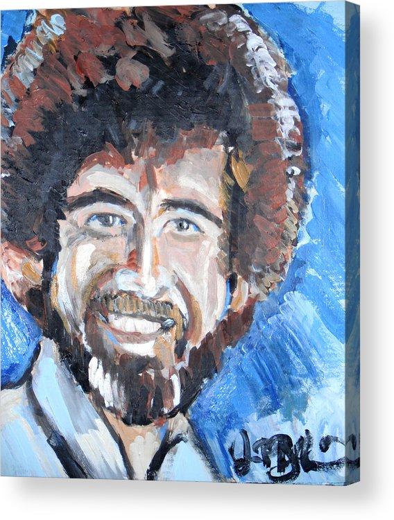 Bob Ross Acrylic Print featuring the painting Bob Ross by Jon Baldwin Art