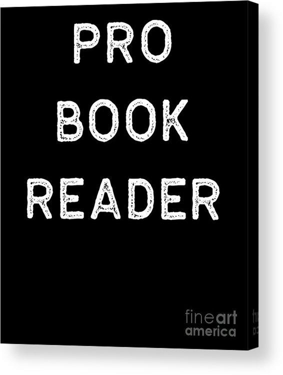 Teacher Acrylic Print featuring the digital art Book Shirt Pro Reader Light Reading Authors Librarian Writer Gift by J P