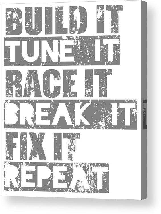 Dirtbike Acrylic Print featuring the digital art Build It Tune It Race It Break It Fix It Repeat by Passion Loft