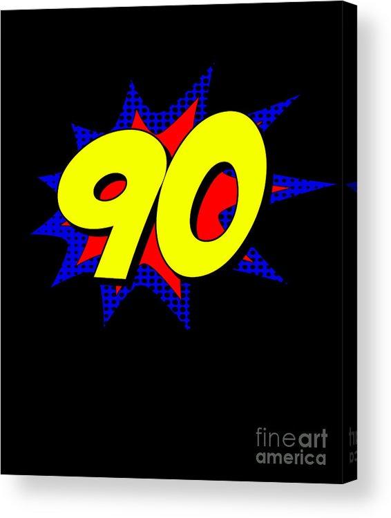 Cool Acrylic Print featuring the digital art Superhero 90 Years Old Birthday by Flippin Sweet Gear