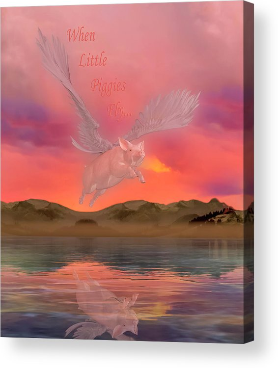 Pig Acrylic Print featuring the digital art When Little Piggies Fly by Betsy Knapp