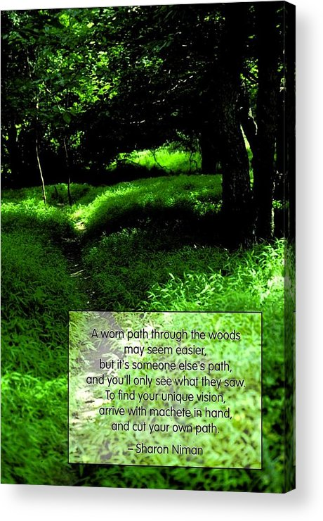 Quotation Acrylic Print featuring the photograph Cut Your Own Path by Mike Flynn