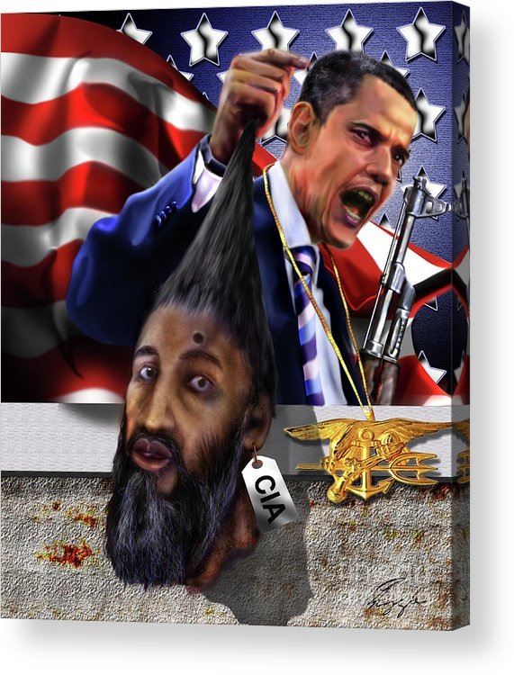 Osama Be Laden Acrylic Print featuring the painting Manifestation Of Frustration - I Am Commander In Chief - Period - On My Watch - Me And My Boys 1-2 by Reggie Duffie