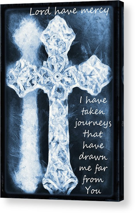 Faith Acrylic Print featuring the photograph Lord Have Mercy With Lyrics by Angelina Vick