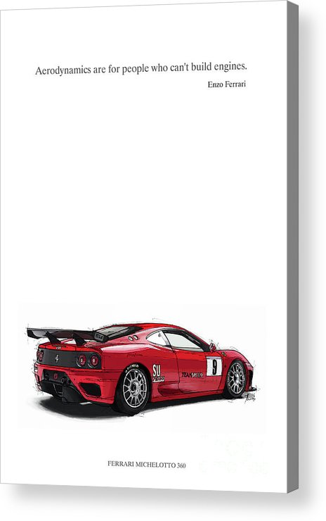 Aerodynamics Are For People Who Can't Build Engines Acrylic Print featuring the digital art Aerodynamics Are For People Who Can T Build Engines. Enzo Ferrari by Drawspots Illustrations