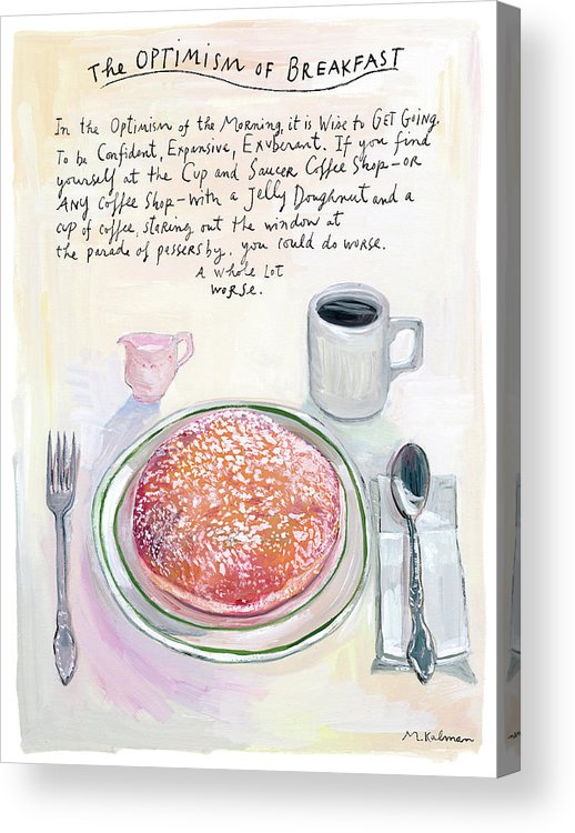 Coffee Acrylic Print featuring the digital art The Optimism Of Breakfast by Maira Kalman