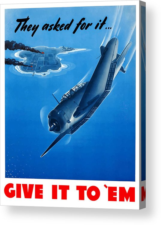 Air Force Acrylic Print featuring the painting They Asked For It Give It To 'em by War Is Hell Store